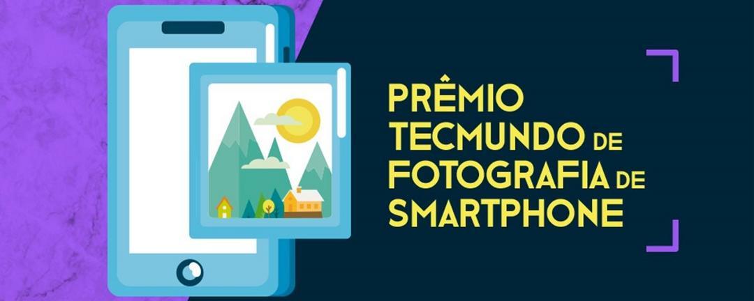 Conheça os finalistas do Prêmio TecMundo de Fotografia de Smartphones